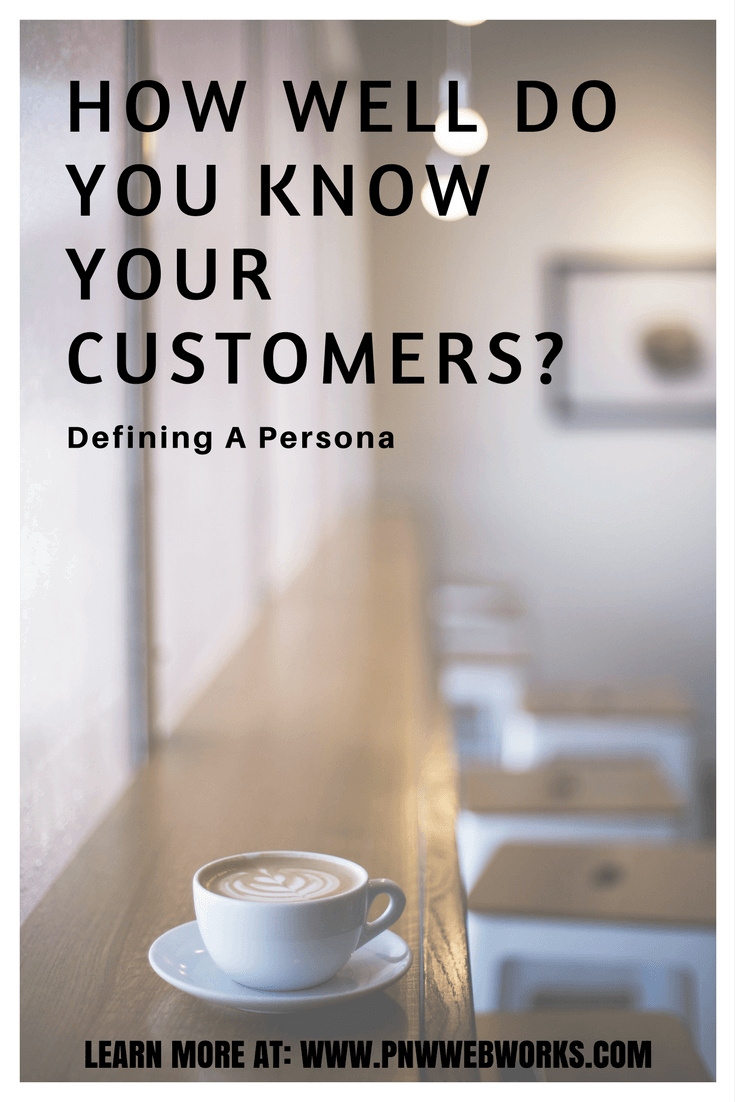 How well do you know your customers? - Defining a Persona