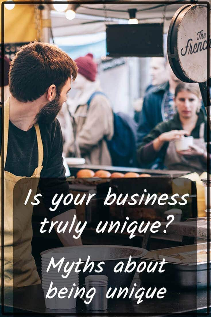 Is your business truly unique? Uniqueness Myths
