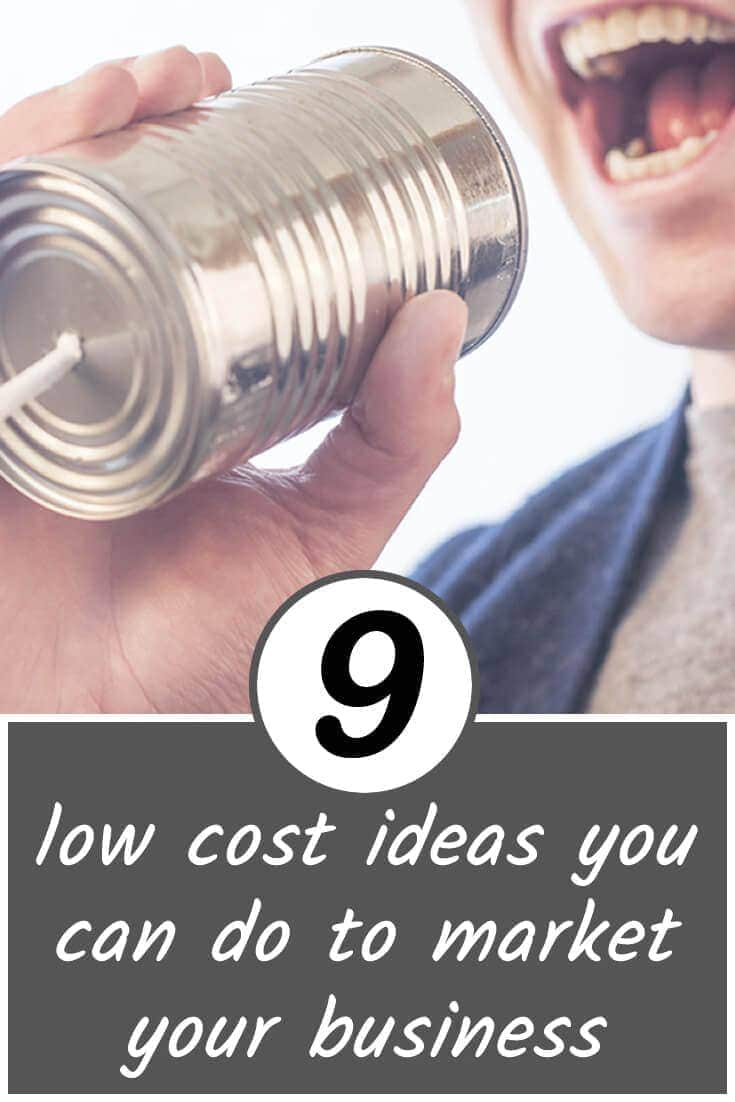 9 low cost ideas you can do to market your business
